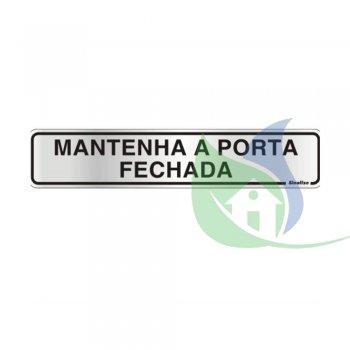100CL - Placa Alumínio 5X25cm Mantenha a Porta Fechada - Sinalize