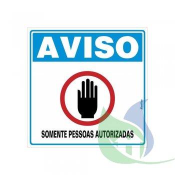 300AG - Placa Em PVC 45X45cm Somente Pessoas Autorizadas - SINALIZE