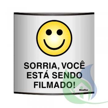500AP - Placa Em Alumínio Calandrado 14X14CM Sorria, Você Está Sendo Filmado - SINALIZE